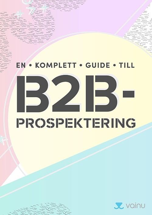 Den kompletta guiden till B2B-prospektering